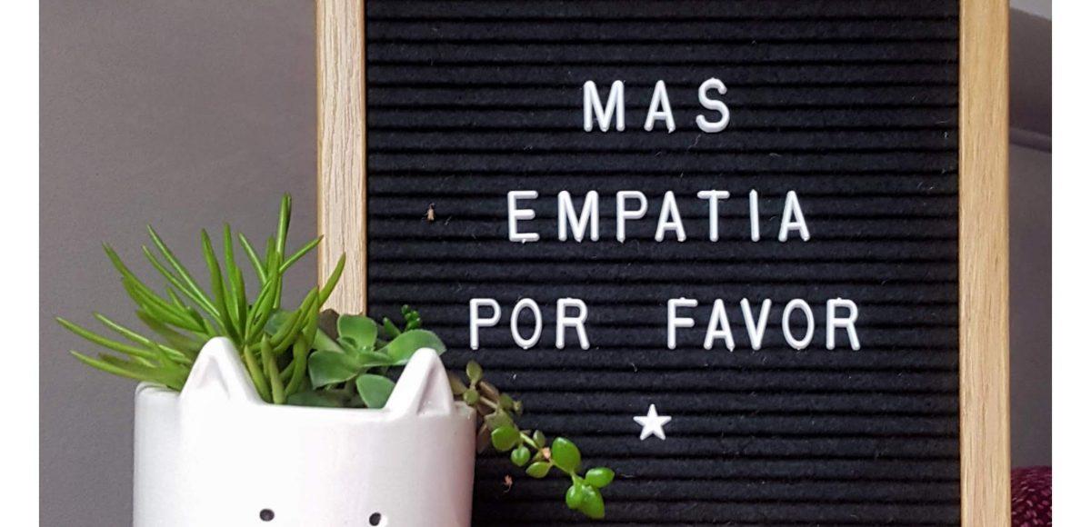 más empatía por favor